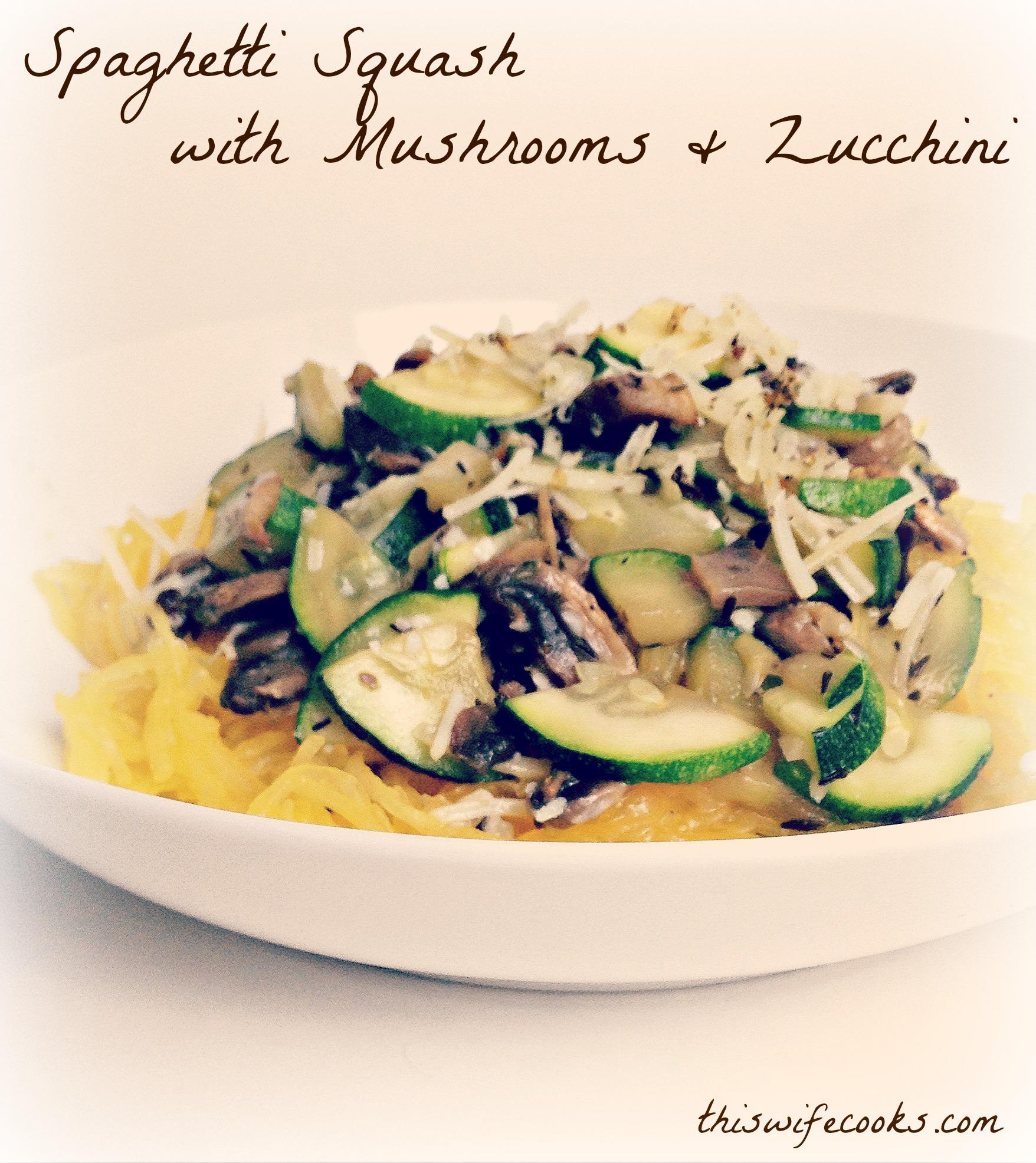 Spaghetti Squash with Mushrooms & Zucchini via @thiswifecooks
