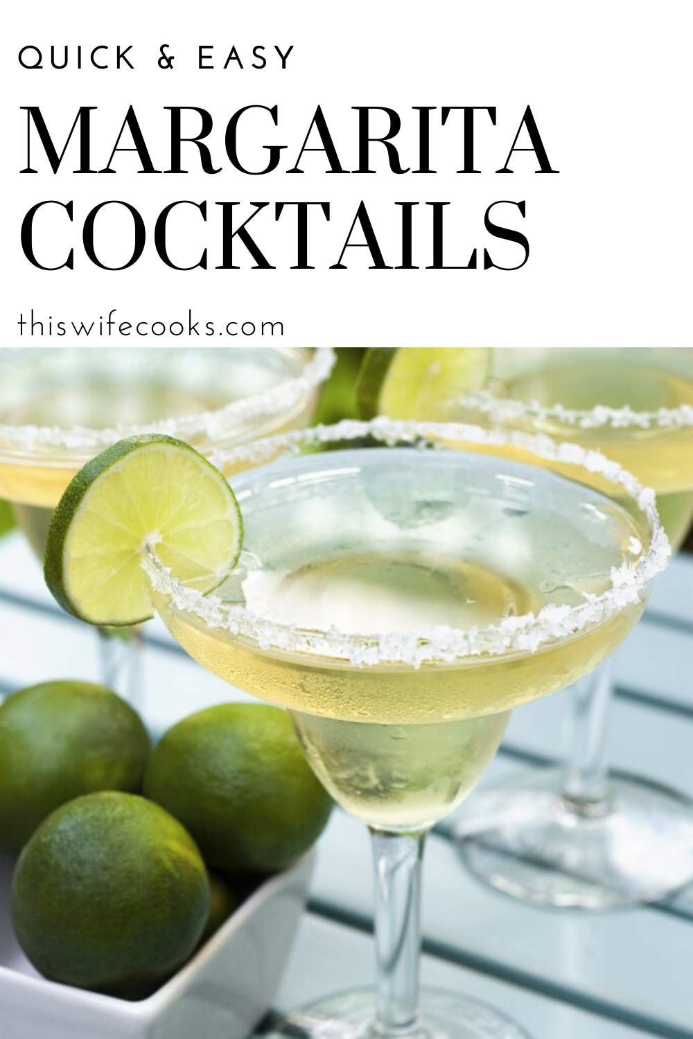 Margarita Cocktails - Is it even Cinco de Mayo without margaritas? Mix up a batch of this crowd-pleaing summertime classic in minutes! via @thiswifecooks