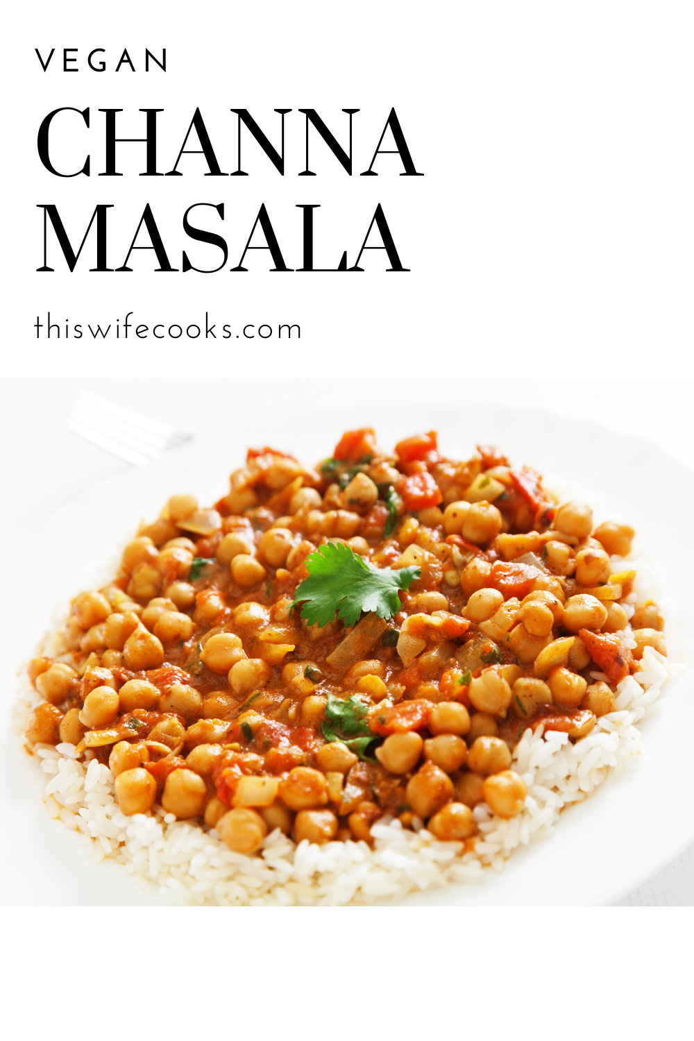 Vegan Channa Masala - This hearty and satisfying vegan version of the Indian classic is ready to serve in around 30 minutes! via @thiswifecooks