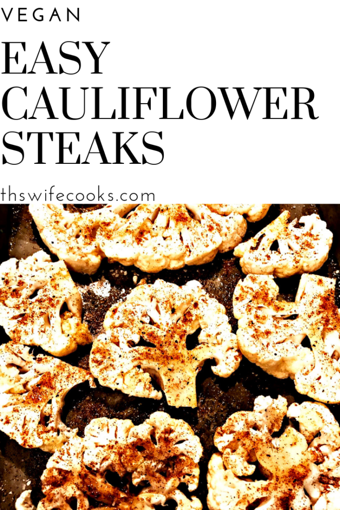 Easy Vegan Cauliflower Steaks | Ready in 30 minutes or less!