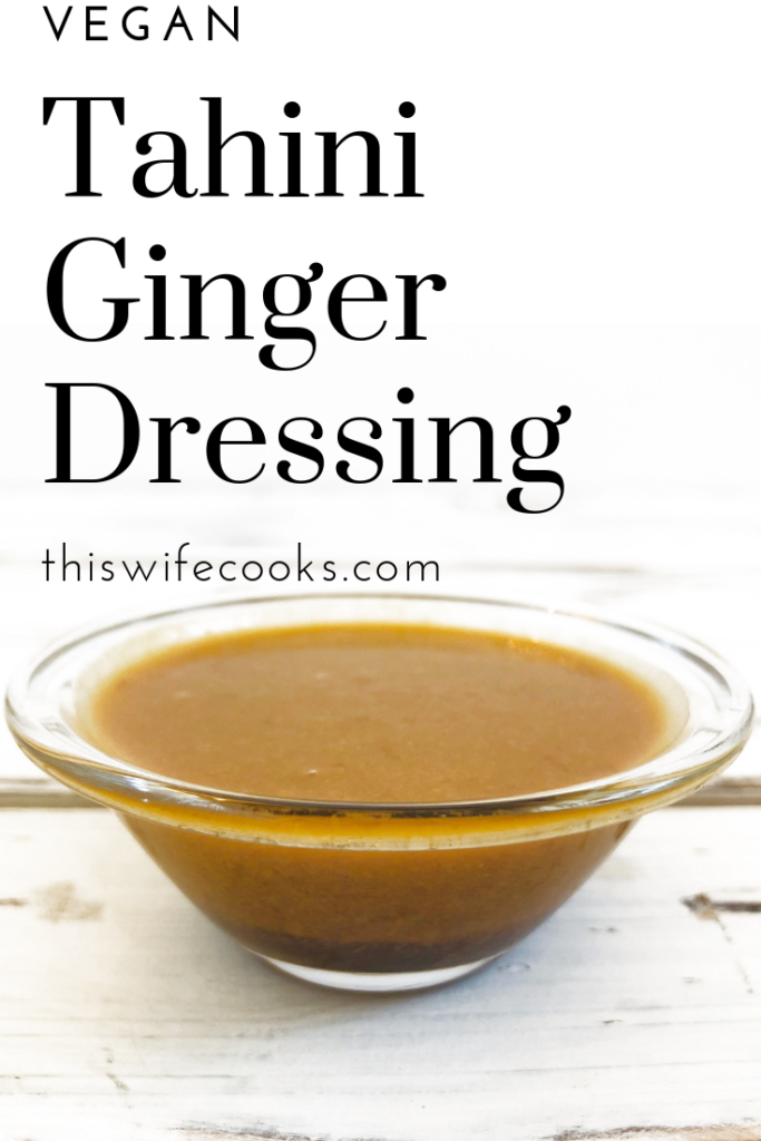 Vegan Tahini Ginger Dressing | 5 ingredients and ready in about a minute! It doesn't get any easier than this! | thiswifecooks.com