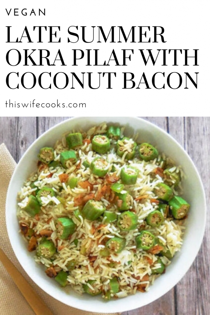 Late Summer Okra Pilaf with Coconut Bacon - Fresh okra tossed with a bold & savory, cayenne-infused rice pilaf then topped with a sweet and smoky homemade coconut bacon. Ready in 30 minutes!