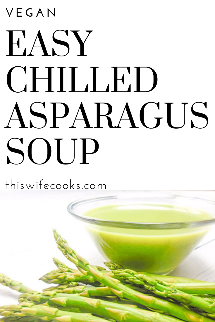 Easy Vegan Chilled Asparagus Soup - Five ingredients is all you need for this easy vegan chilled asparagus soup - the perfect addition to your springtime brunch! via @thiswifecooks