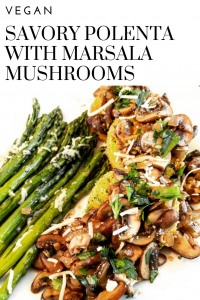 Savory Vegan Polenta with Marsala Mushrooms
