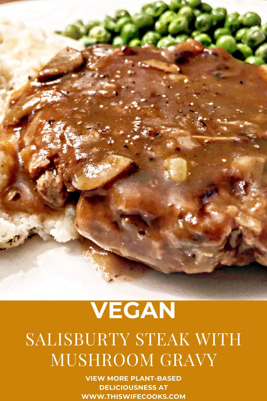 Vegan Salisbury Steak with Mushroom Gravy  via @thiswifecooks