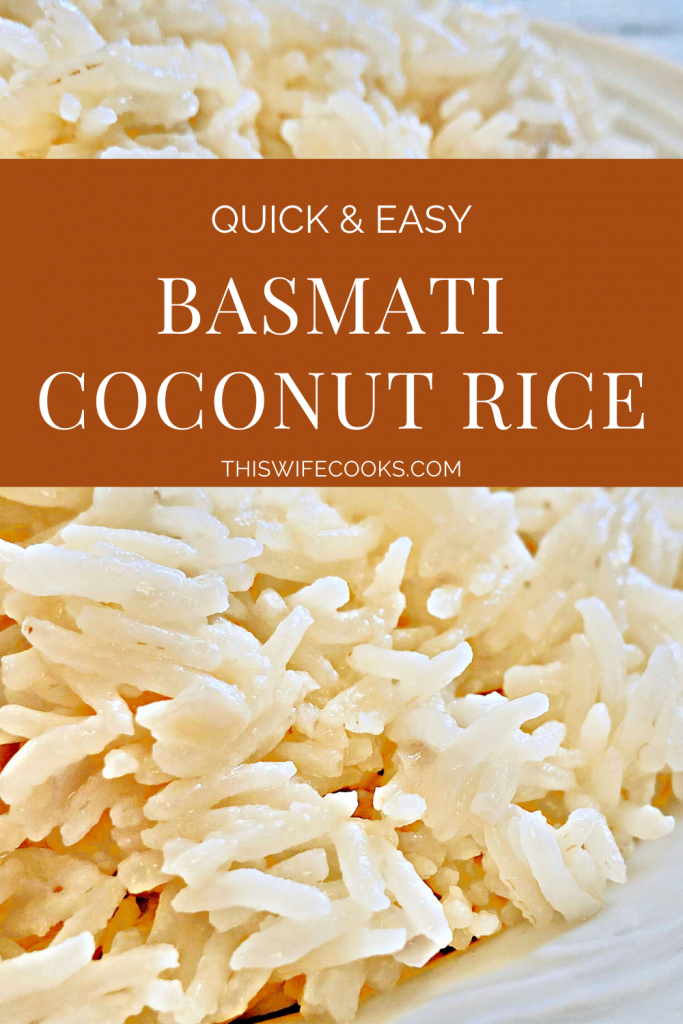 Basmati Coconut Rice - an easy and delicious way to elevate a meal with only a few simple ingredients. #coconutrice #basmatirice #easyricerecipes #pantryrecipes #quarantinecooking #thiswifecooksrecipes #plantbasedrice #veganrice #indianrice #caribbeanrice