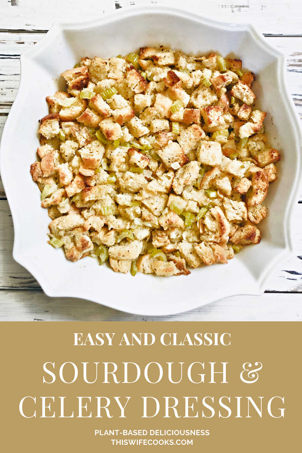 Sourdough and Celery Dressing - A hearty and savory baked casserole dressing that is easy to make and perfect for the holiday table!
