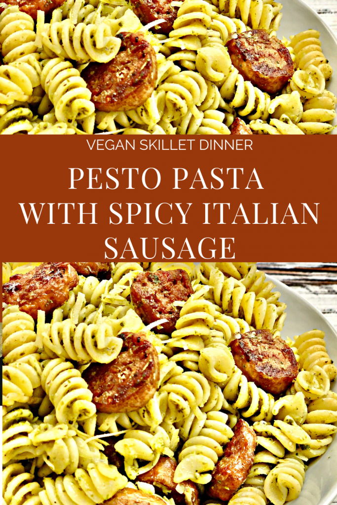 Pesto Pasta with Sausage - A savory and satisfying skillet dinner made with a simple pesto sauce spicy plant-based sausage. Ready to serve in about 30 minutes. #pestopastawithsausage #veganpastarecipes #thiswifecooksecipes #veganquarantinerecipes #easyveganweeknightdinners