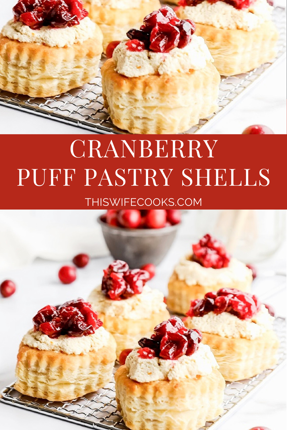 Cranberry Puff Pastry Shells ~ Baked puff-pastry shells filled with homemade, orange-infused tofu ricotta and tangy, sweet-roasted cranberries are a tasty treat that is both easy and elegant. via @thiswifecooks